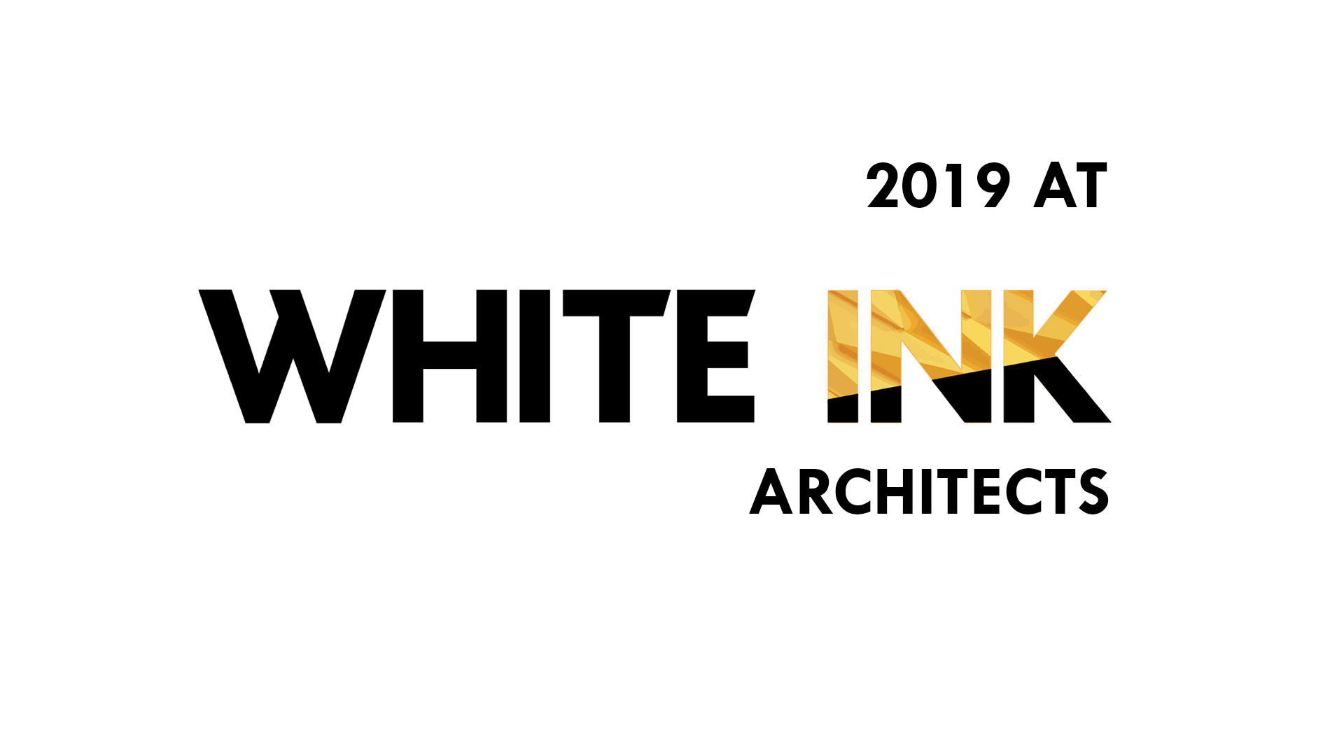 2019 at White Ink Architects